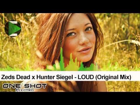 Zeds Dead x Hunter Siegel - LOUD (Original Mix)