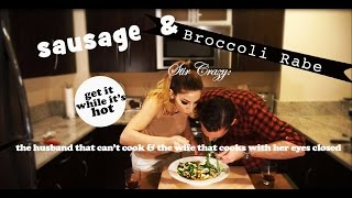 Sausage + Broccoli Rabe   Lip licking good recipe