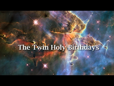 The Twin Holy Birthdays