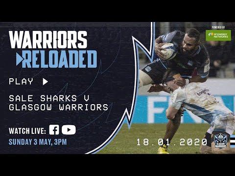 Warriors Reloaded | Sale Sharks V Glasgow Warriors | January 2020