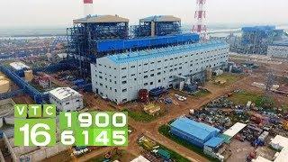 Dự án Nhà máy nhiệt điện Thái Bình 2 về đích năm 2020   VTC16