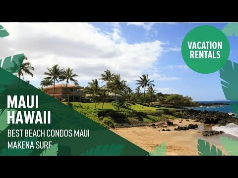 Makena Surf Condos featured by Ali'i Resorts