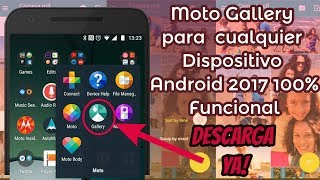 Instala la GALERIA DEL Moto Z2, Moto G5, Moto C Plus 2017 | Para cualquier Android (Ultima Version)