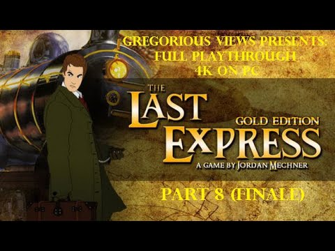 """THE LAST EXPRESS: Gold Edition"" PC Full Walkthrough, FINALE (4K)  "