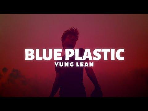 Yung Lean - Blue Plastic (Lyrics)