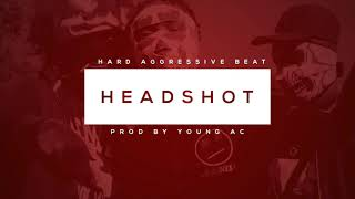 "*FREE* [AGGRESSIVE BEAT] - ""HEADSHOT"" 