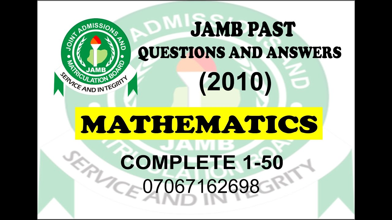 JAMB 2021 MATHEMATICS PREP JAMB 2010 MATHEMATICS PAST QUESTIONS AND ANSWERS