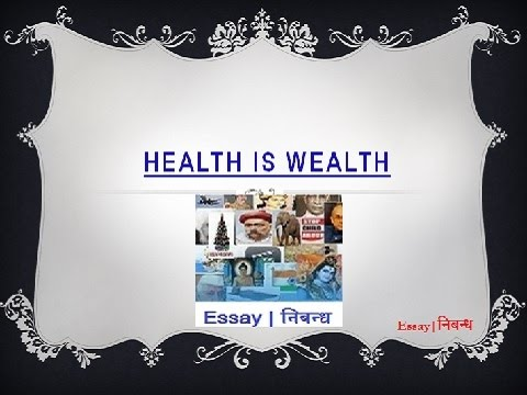An Essay On U0027Health Is Wealthu0027 In English Language