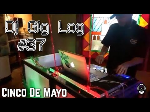DJ GIG LOG#37 CINCO DE MAYO