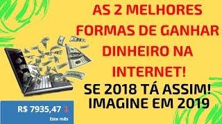 A melhor forma de ganhar dinheiro pela internet - GANHAR DINHEIRO na INTERNET em 2019 7935,47 no mês