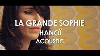La Grande Sophie - Hanoï - Acoustic [Live in Paris]