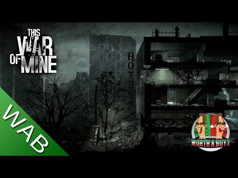 This War Of Mine Review- Worth A Buy?