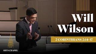Will Wilson - 2 Corinthians 2:14-17