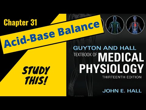 Guyton and Hall Medical Physiology (Chapter 31) REVIEW Acid Base Balance    Study This!