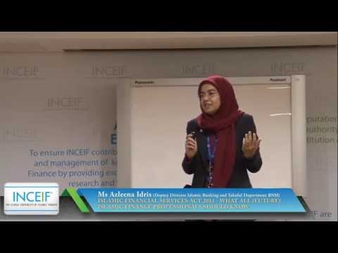 Talk: ISLAMIC FINANCIAL SERVICES ACT 2013 - WHAT ALL (FUTURE) IF PROFESSIONALS SHOULD KNOW - Part2