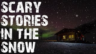 Scary Stories In the Snow | (Horror Stories) | (Creepypasta Collection)