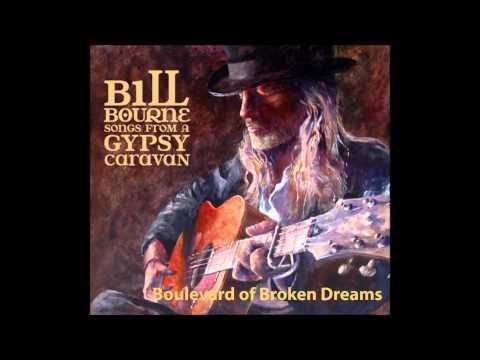 Bill Bourne  Boulevard Of Broken Dreams