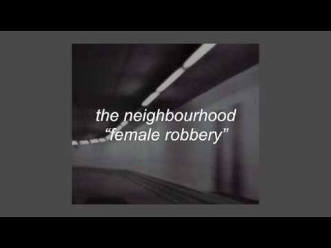 female robbery - the neighbourhood LYRICS
