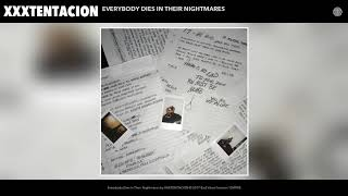 XXXTENTACION - Everybody Dies In Their Nightmares (Audio) - (3 Minute Extended Version)