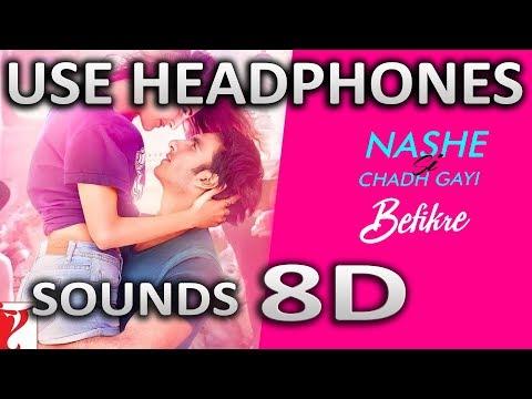Nashe Si Chadh Gayi Song | (8D AUDIO) | Befikre | SOUNDS 8D HINDI