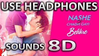 nashe-si-chadh-gayi-song-8d-befikre-sounds-8d-hindi