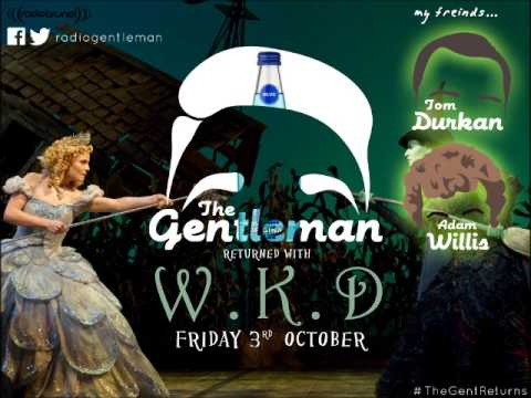 The Gentleman and Friends Radio Show (with Tom Durkan and Adam Willis) - W.K.D