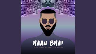 Haan Bhai (feat. Rebel 7 & Huzur)