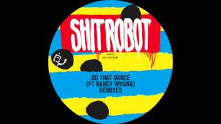Shit Robot - Do That Dance (Konstantin Sibold Remix)