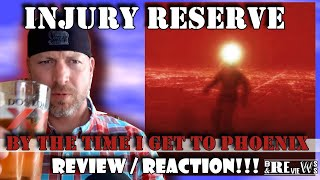 INJURY RESERVE - By The Time I Get To Phoenix REVIEW / REACTION 🔥☀