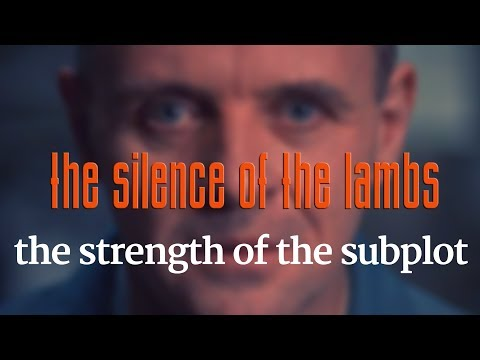 SILENCE OF THE LAMBS | The Strength Of The Subplot
