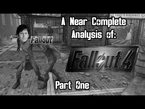 A Near Complete Analysis Of Fallout 4: Part 1 Of 6