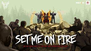 SET ME ON FIRE [COMIC MV] ĐẤU TRƯỜNG SINH TỒN 2019