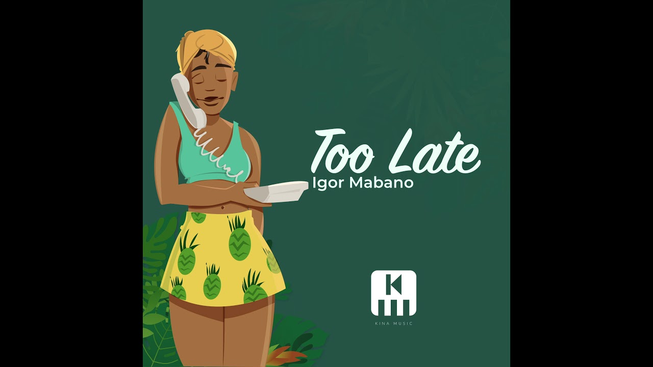 Igor Mabano - Too late (Official Audio) image