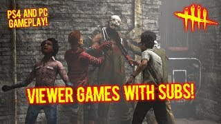 Viewer Games With Subs! Ps4 and PC Gameplay - Dwight Survivor - Dead By Daylight