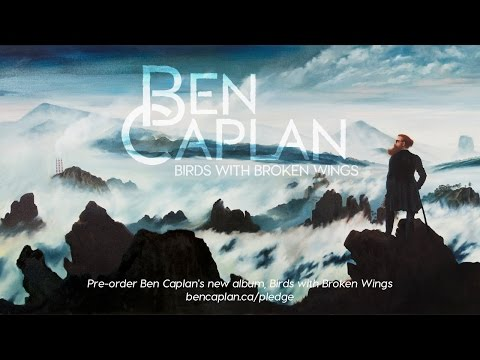 Birds with Broken Wings Preorder - New Ben Caplan Album - Due Fall 2015