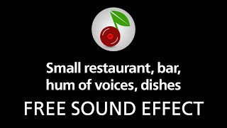 Small restaurant, bar, hum of voices, dishes, free sound effect