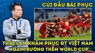 Bóng đá sáng 13/6: Thái Lan Khâm Phục ĐT Việt Nam trước vòng loại WORLD Cup 2022