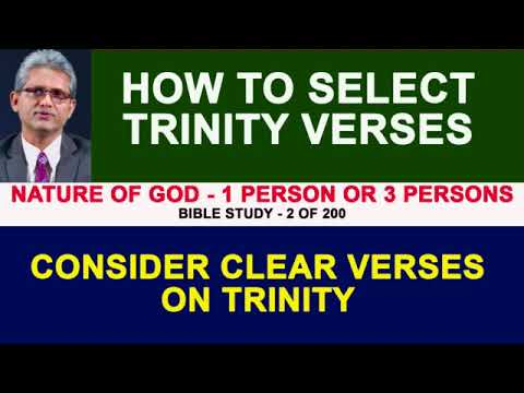 NATURE OF GOD - 2 OF 200 WISELY SELECTING RIGHT TRINITY VERSES