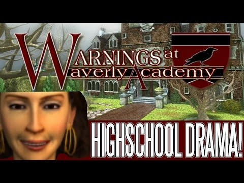 HIGH SCHOOL DRAMA - Warnings at Waverly Academy (Nancy Drew Game)
