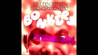 Dizze Rascal & Armand van Helden - Bonkers (remix) [HD & Download]