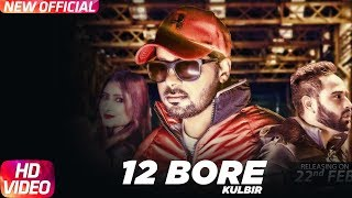12 Bore (Full ) | Kulbir | Latest Punjabi Song 2018 | Speed Records
