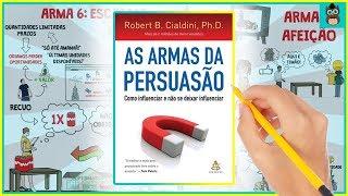 AS ARMAS DA PERSUASÃO   Robert Cialdini   Resumo Animado