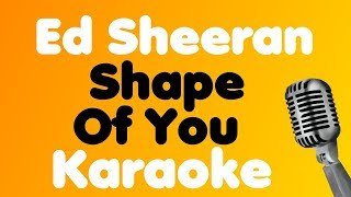 Ed Sheeran - Shape Of You - Karaoke