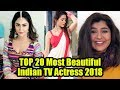 (Latest) Top 20 Most Beautiful Actress on Indian Television 2018