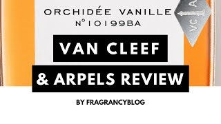 Van Cleef & Arpels Orchidee Vanille review | Fragrancyblog