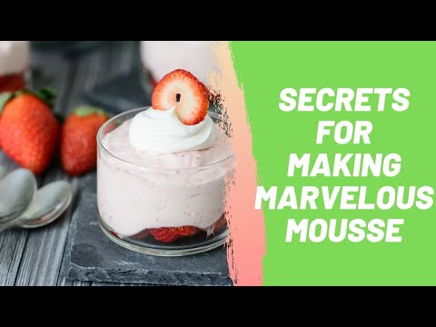 Secrets for Making Marvelous Mousse
