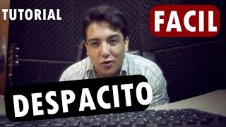 Como tocar DESPACITO de LUIS FONSI ft DADDY YANKEE (Muy Facil) Simplificada