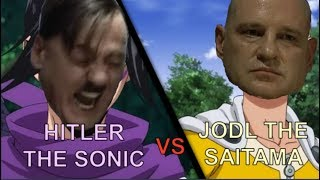 One Punch Jodl fights with Hitler the Sonic[Redirection]