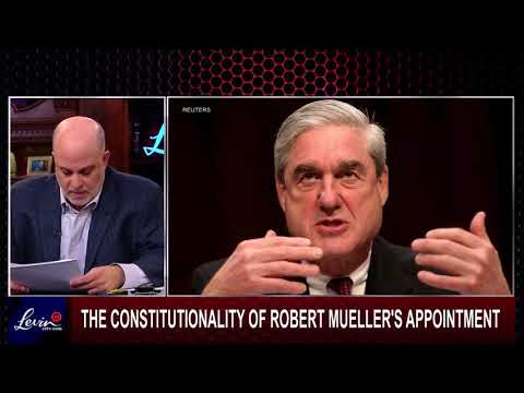 EP454 | LevinTV Exclusive: Robert Mueller's Appointment Is Unconstitutional