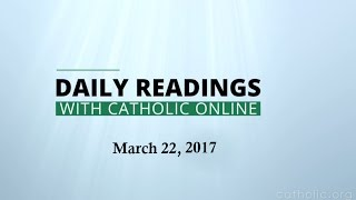 Daily Reading for Wednesday, March 22nd, 2017 HD